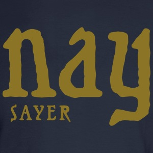 Naysayer Long Sleeve Shirts - Men's Long Sleeve T-Shirt