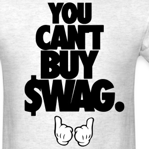 YOU CAN BUY SWAG. - Men's T-Shirt