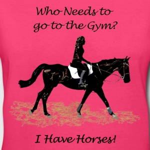 Who Needs to go to the Gym? Horse Women's T-Shirts - Women's V-Neck T-Shirt