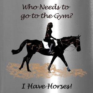 Who Needs to go to the Gym? Horse Bottles & Mugs - Travel Mug