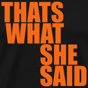 ASS - That's what she said T-Shirts - Men's Premium T-Shirt