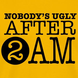 Nobody's ugly after 2am T-Shirts - Men's Premium T-Shirt