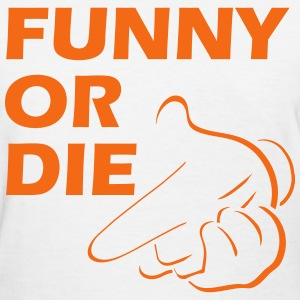 funny_or_die Women's T-Shirts - Women's T-Shirt