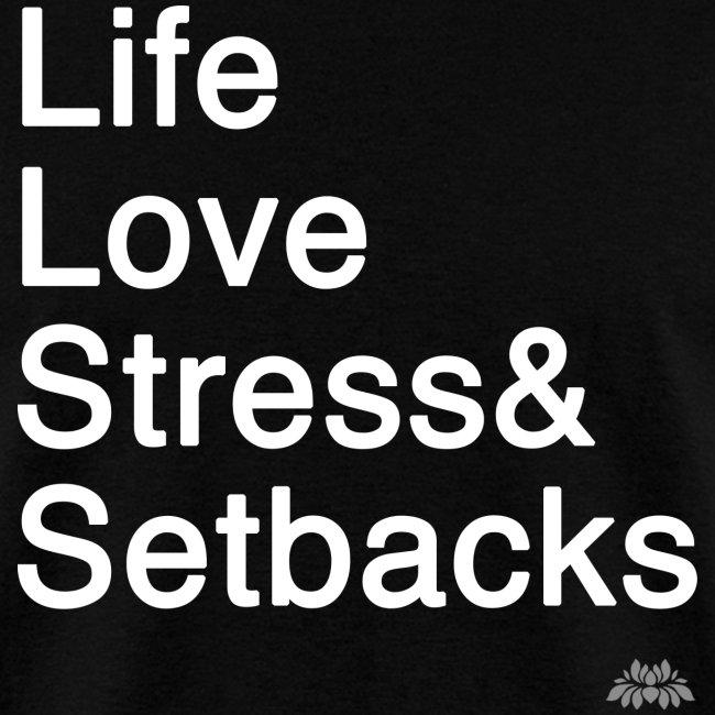 Life Love Stress Setbacks Men's Tee
