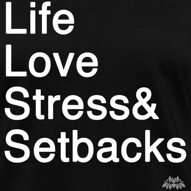 Life Love Stress Setbacks Women's Tee