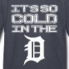 IT'S SO COLD IN THE D - Kids' Long Sleeve T-Shirt