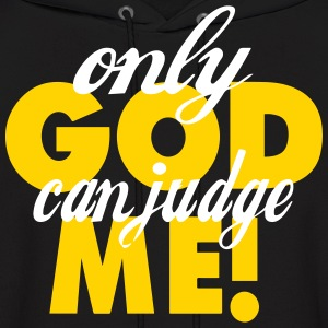 ONLY GOD CAN JUDGE ME Hoodies - Men's Hoodie