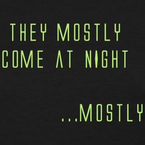 They Mostly Come At Night - Women's T-Shirt