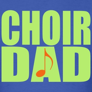 Choir Dad (Men's) - Men's T-Shirt