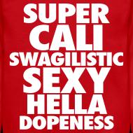 Design ~ SUPER CALI SWAGILISTIC SEXY HELLA DOPENESS Long Sleeve Shirts
