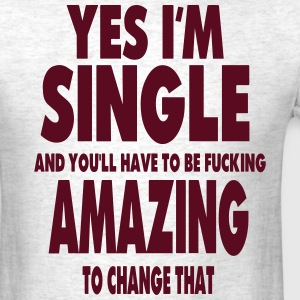 YES I'M SINGLE T-Shirts - Men's T-Shirt