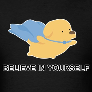 Believe In Yourself Male - Men's T-Shirt