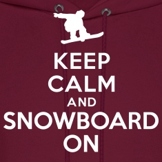 Keep calm and snowboard on Hoodies