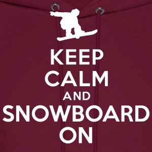 Keep calm and snowboard on Hoodies - Men's Hoodie