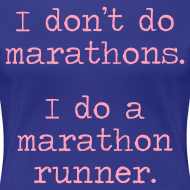 Design ~ WOMENS STANDARD RUNNING T SHIRT – DONT DO MARATHONS