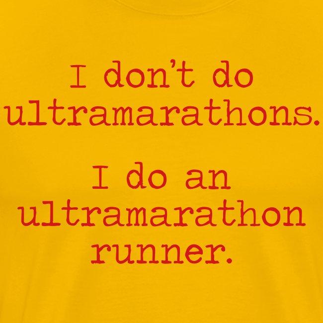 MENS RUNNING T SHIRT – DONT DO ULTRAMARATHONS