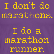 Design ~ MENS RUNNING T SHIRT – DONT DO MARATHONS