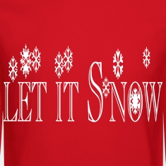 let_it_snow1 Long Sleeve Shirts
