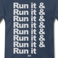 Design ~ Run it & Run it & Run it shirt