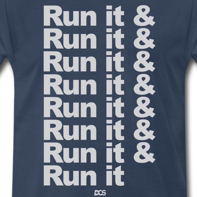 Run it & Run it & Run it shirt