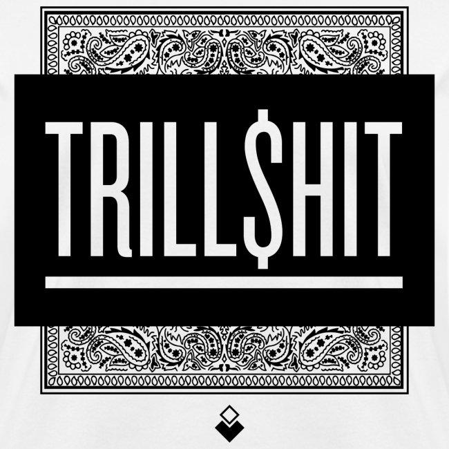 TRILL SHIT - Women's