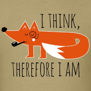 Fox Philosophy quote i think therefore i am geek T-Shirts - Men's T-Shirt