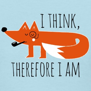 Fox Philosophy quote i think therefore i am geek Women's T-Shirts - Women's T-Shirt