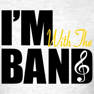 I'm With The Band (Men's) - Men's T-Shirt