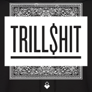 Design ~ Trill Shit - Mens Hoodie