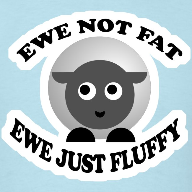 Ewe Not Fat - www.TedsThreads.co