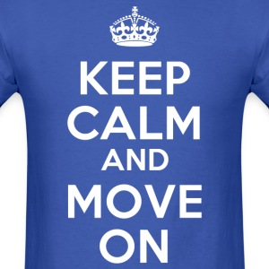 keep calm and move on - Men's T-Shirt