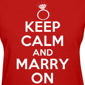 keep calm and marry on - Women's T-Shirt