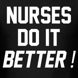 nurses do it better - Men's T-Shirt