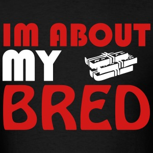 ABOUT MY BRED  - Men's T-Shirt