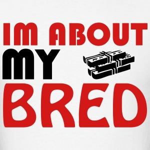 I'M About my BRED - Men's T-Shirt