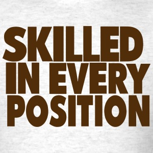 SKILLED IN EVERY POSITION T-Shirts - Men's T-Shirt