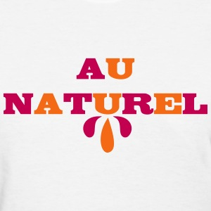 Au Naturel Women's T-Shirts - Women's T-Shirt