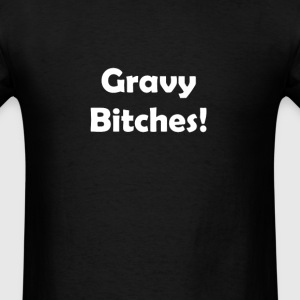 gravy bitches thanksgiving T-Shirts - Men's T-Shirt
