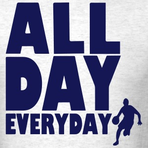 ALL DAY EVERYDAY T-Shirts - Men's T-Shirt