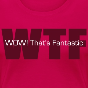 WOW! That's Fantastic Women's T-Shirts - Women's Premium T-Shirt