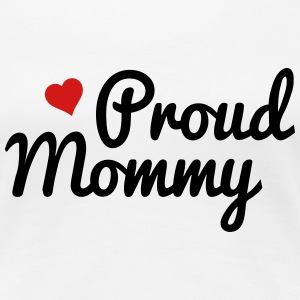 Proud Mommy Women's T-Shirts - Women's Premium T-Shirt