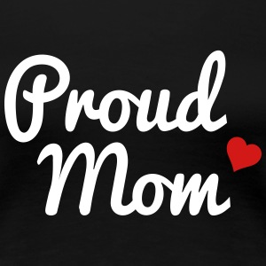 Proud Mom Women's T-Shirts - Women's Premium T-Shirt