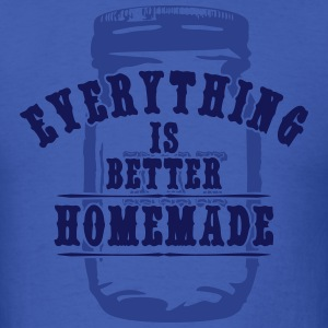 everything is better homemade + moonshine T-Shirts - Men's T-Shirt