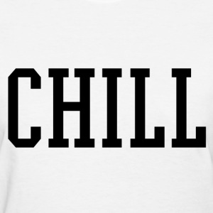 Chill Women's T-Shirts - Women's T-Shirt