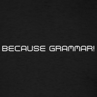Because Grammar!