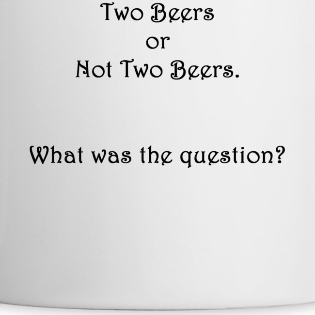 Two Beers or Not Two Beers