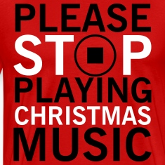 Please stop playing christmas music T-Shirts