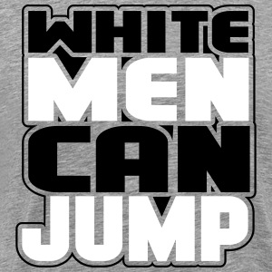 White men can jump T-Shirts - Men's Premium T-Shirt