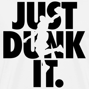 Basketball: Just dunk it T-Shirts - Men's Premium T-Shirt