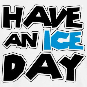 Have an ice day T-Shirts - Men's Premium T-Shirt